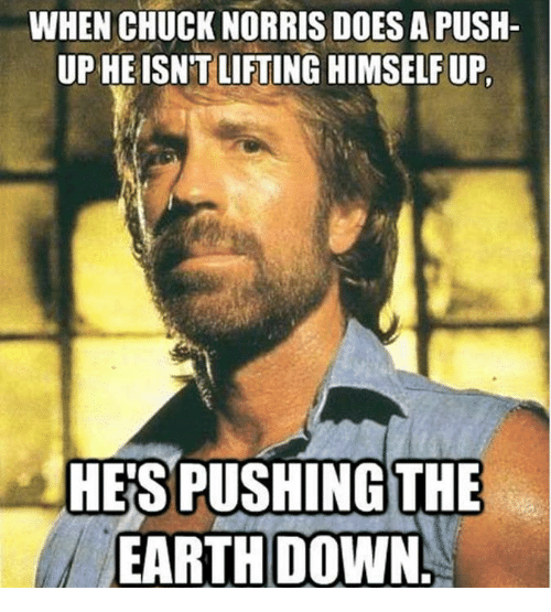 when-chuck-norris-does-a-push-up-he-isntlifting-up-1982673